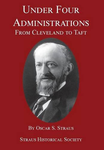 Under Four Administrations: From Cleveland to Taft
