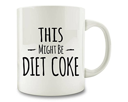 Diet Coke Gift, This Might Be Diet Coke Mug 11oz ()