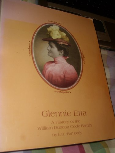 Glennie Etta - A History Of The William Duncan Cody Family