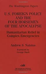 U.S. Foreign Policy and the Four Horsemen of the Apocalypse: Humanitarian Relief in Complex Emergencies