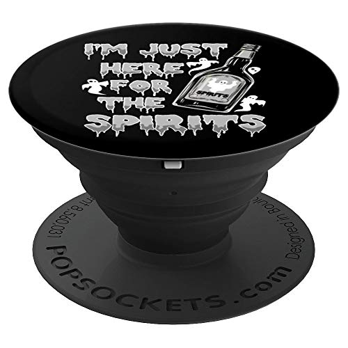 (Funny I'm Just Here For The Spirits Ghost Halloween Drunk - PopSockets Grip and Stand for Phones and)