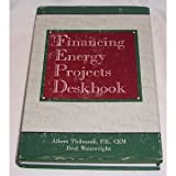 Financing Energy Projects Deskbook, Thumann, Albert and Wainwright, Fred, 0881732729