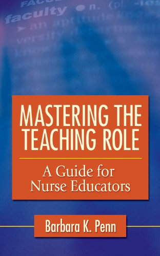 Mastering The Teaching Role A Guide for Nurse Educators Pdf