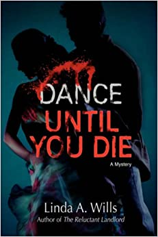DANCE UNTIL YOU DIE: A Mystery