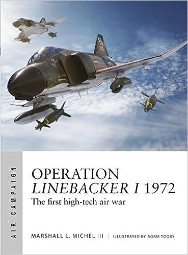 The first high-tech air war Operation Linebacker I 1972