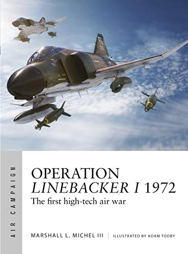 Pdf History Operation Linebacker I 1972: The first high-tech air war (Air Campaign)