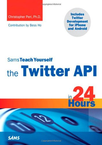 [PDF] Sams Teach Yourself the Twitter API in 24 Hours Free Download | Publisher : Sams | Category : Computers & Internet | ISBN 10 : 0672331101 | ISBN 13 : 9780672331107