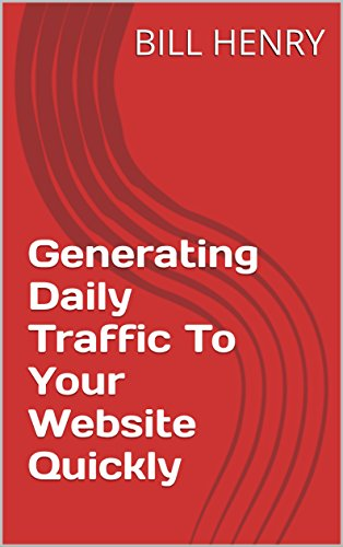 Generating Daily Traffic To Your Website Quickly