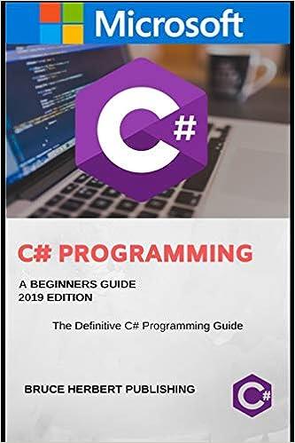 C#: C Sharp Programming for Beginners, 2019