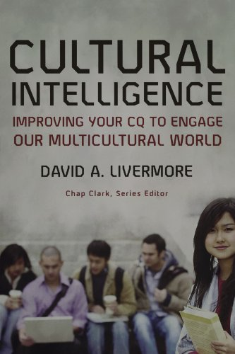 Cultural Intelligence: Improving Your CQ to Engage Our Multicultural World (Youth, Family, and - Stores Livermore