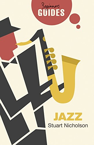 Download Jazz: A Beginner's Guide (Beginner's Guides) pdf epub