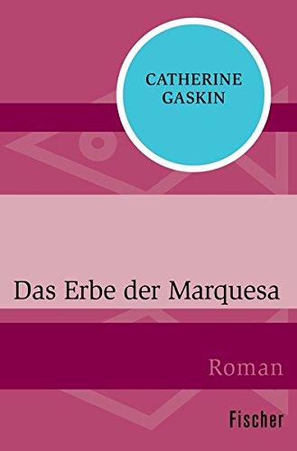 Das Erbe der Marquesa: Roman