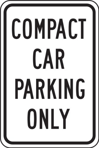 9RA Engineer-Grade Reflective Aluminum Parking Sign, Legend COMPACT CAR PARKING ONLY, 18