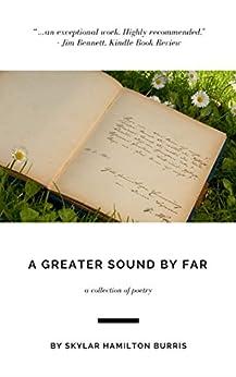 A Greater Sound By Far by [Burris, Skylar Hamilton]