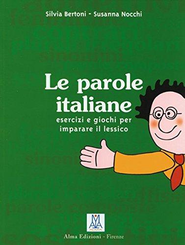 Le parole italiane: Esercizi e giochi per imparare il lessico / Wortschatz