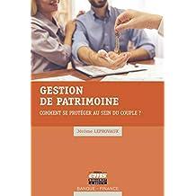 Gestion de patrimoine : comment se protéger au sein du couple ? (Banque - Finance) (French Edition)