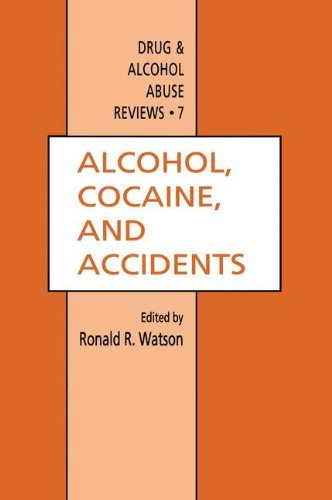 Alcohol, Cocaine, and Accidents (Drug and Alcohol Abuse Reviews Book 7)