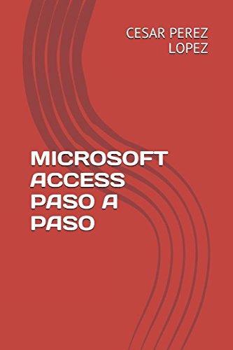 MICROSOFT ACCESS PASO A PASO Tapa blanda – 2 ene 2017 CESAR PEREZ LOPEZ Independently published 1520294174