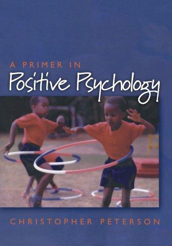 A Primer in Positive Psychology (Oxford Positive Psychology Series)