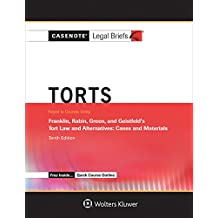 Casenote Legal Briefs for Tort Law and Alternatives, Keyed to Franklin, Rabin, Green and Geistfeld: Tenth Edition by Franklin, Rabin, Green and Geistfeld (Casenote Legal Briefs Series)