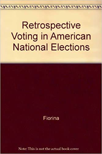 Retrospective Voting In American National Elections Morris P Fiorina 9780300025576 Amazon Books