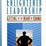 Book cover for Enlightened Leadership: Getting to the Heart of Change