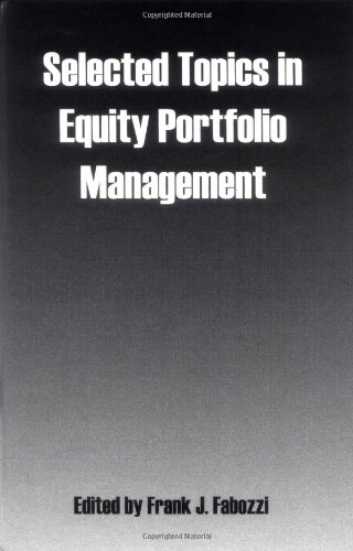 Selected Topics in Equity Portfolio Management (Frank J. Fabozzi Series)