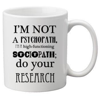 Geek Details I'm Not a Psychopath Coffee Mug, 11 oz, (Lover 11 Oz White Mug)