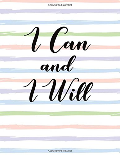 "I Can And I Will: Journal Notebook  ,Lined Notebookl (8.5"" x 11"") 120 pages (Volume 19) ebook"