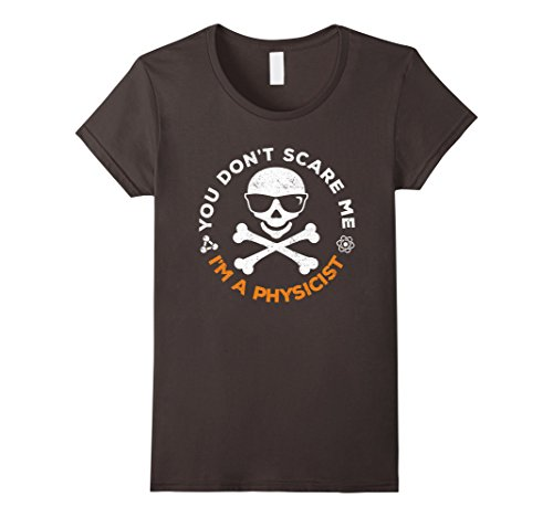 Medical Humor Halloween Costumes (Womens You Don't Scare Me Physicist Halloween Costume Shirt Small Asphalt)