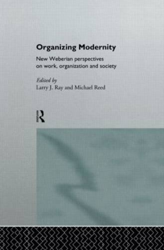 Organizing Modernity: New Weberian Perspectives on Drudgery, Organization and Society