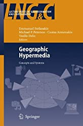 Geographic Hypermedia: Concepts and Systems (Lecture Notes in Geoinformation and Cartography)