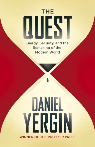The Quest: Energy, Security and the Remaking of the Modern World (English Edition)