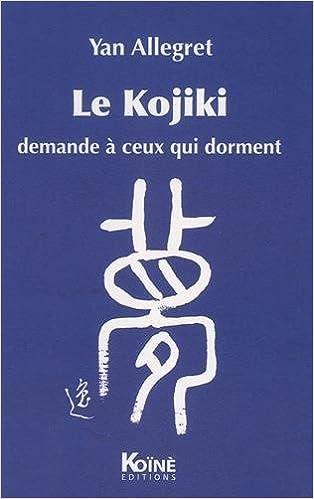 Livre Le Kojiki : Demande à ceux qui dorment pdf, epub ebook