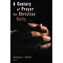 Century of Prayer for Christian Unity, A
