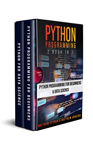 Python Programming: 2 book in 1: Python Programming for Beginners & Data Science