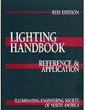 Lighting Handbook Reference u0026 Application (ILLUMINATING ENGINEERING SOCIETY OF NORTH AMERICA//LIGHTING  sc 1 st  Amazon.com & IESNA Lighting Handbook: Illuminating Engineering Society of North ...