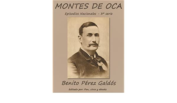 Amazon.com: Montes de Oca (Episodios nacionales) (Spanish Edition) eBook: Benito Pérez Galdós: Kindle Store