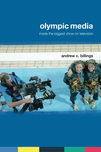 Olympic Media (Routledge Critical Studies in Sport)