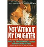 download ebook not without my daughter by mahmoody,betty; hoffer,william. [1991] paperback pdf epub