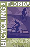 Bicycling in Florida: The Cyclist s Road and Off-Road Guide