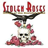 Stolen Roses: Songs of the Grateful Dead by Various Artists