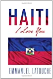 Haiti, I Love You, Emmanuel Latouche, 1462897231