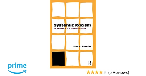 systemic racism a theory of oppression joe r feagin