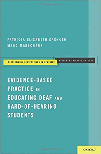 Evidence-Based Practice in Educating Deaf and Hard-of-Hearing Students (Professional Perspectives on Deafness)