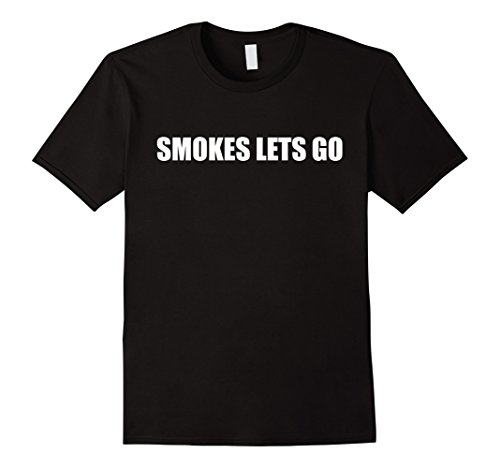 Mens SMOKES LETS GO SHIRT - HURRY UP BOYS XL Black