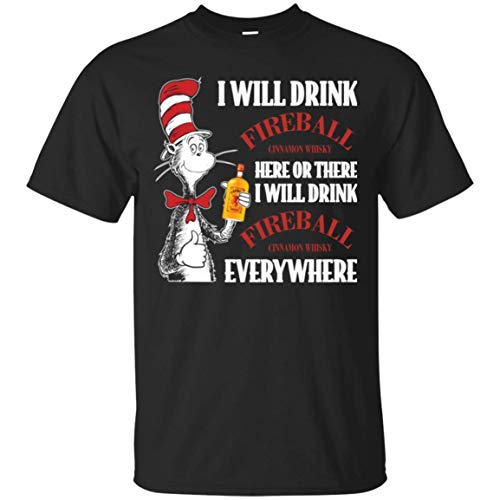 Dr Seuss I Will Drink Fireball Here or There Shirt Cotton Shirt