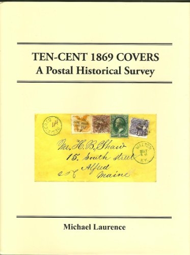 Ten-Cent 1869 Covers A Postal Historical Survey