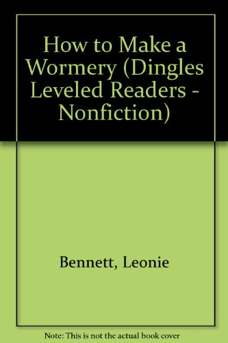 How to Make a Wormery (Dingles Leveled Readers - Nonfiction)
