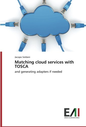 Download Matching cloud services with TOSCA: and generating adapters if needed pdf